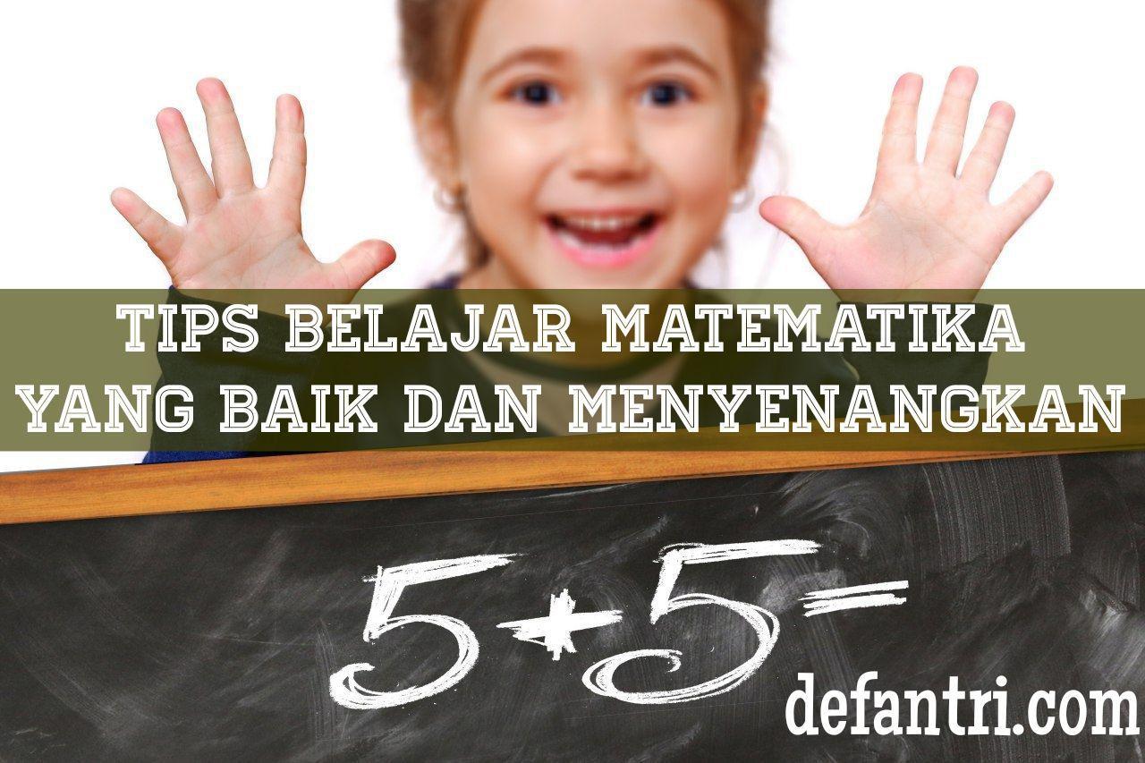 Tips Belajar Matematika Yang Baik dan Menyenangkan