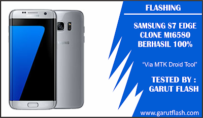 Firmware dan Cara Flash Samsung Galaxy S7 Edge Clone MT6580