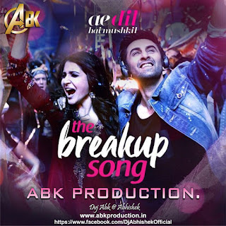 Download-The-Breakup-Song-Ranbir-Anushka-Ae-Dil-Hai-Mushkil-Abk-Production-Mix-Indiandjremix-Mp3-Songs-Hindi-Bollywood