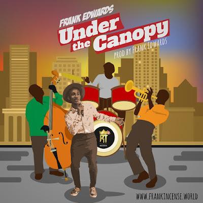 "JPEG: Frank Edwards- ""Under The Canopy"""