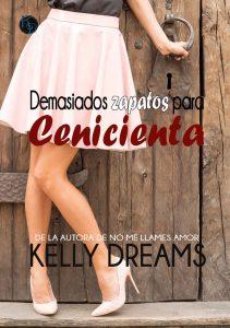 Demasiados zapatos para Cenicie, Kelly Dreams