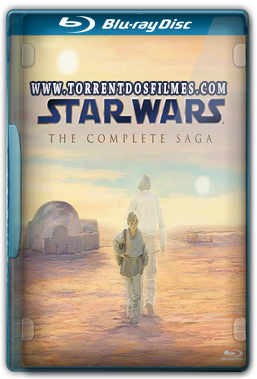 Star Wars – A Saga Completa (1977-2005) Torrent - Dublado Blu-ray 1080p Áudio 5.1