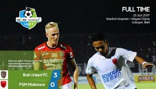 Bali United Menang 3 - 0 atas PSM Makassar #Liga1 Minggu 23/7/2017
