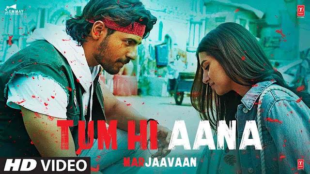 Tum Hi Aana Lyrics - Marjaavaan | Jubin Nautiyal
