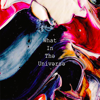 What In The Universe by Nydeaf