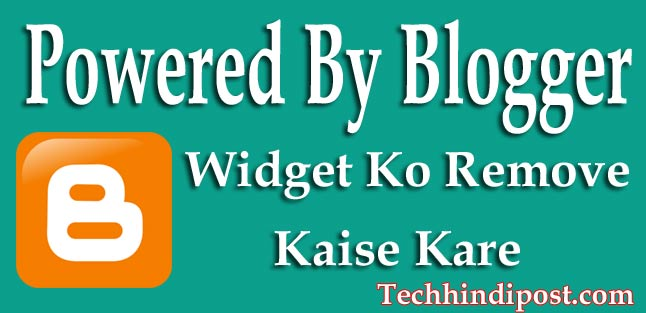 blogger me powered by blogger ko remove kaise kare