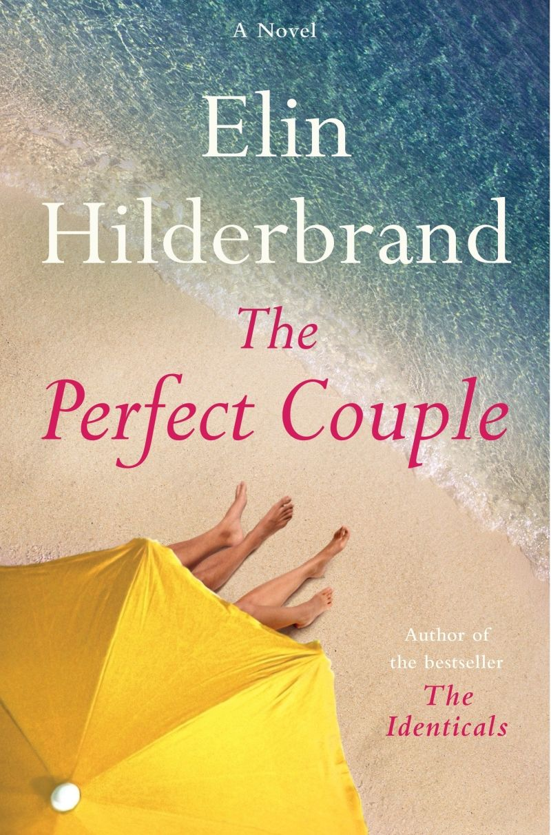 Beach Reads 2018 : The Perfect Couple by Elin Hilderbrand