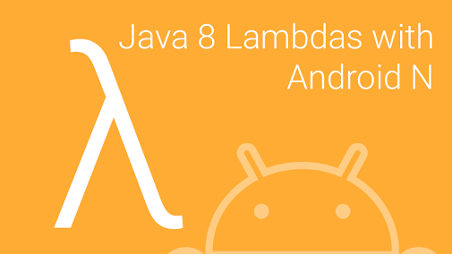 Java 8 Lambda with Android N