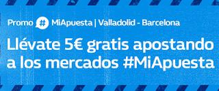 william hill promocion Valladolid vs Barcelona 25 agosto
