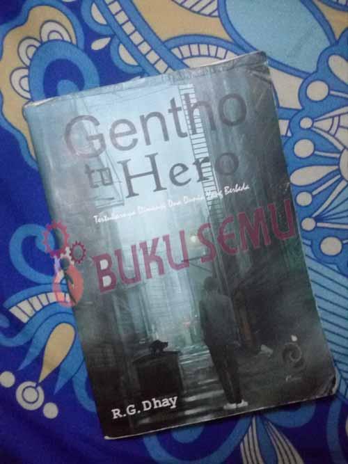 Contoh Teks Resensi Buku Novel Fiksi Gentho To Hero Buku Semu