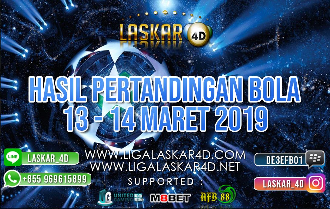 HASIL PERTANDINGAN BOLA 13  – 14 MAR 2019