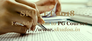 SKU PGCET  : Notification, Exam dates, Online application form, Eligibility, Fee, Registration, Exam pattern, How to Apply-Online application, Important dates
