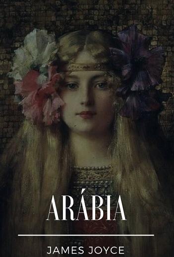 ARÁBIA - Conto de James Joyce