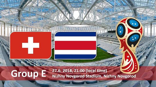 SWITZERLAND VS COSTA RICA LIVE STREAM  WORLD CUP 27 JUNE 2018