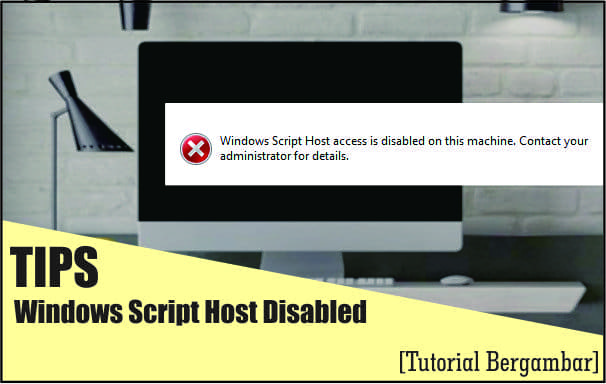 WSH, Windows Script Host, Error, Disable, Microsoft, Tips