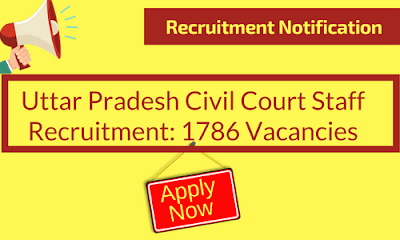 Uttar Pradesh Civil Court Staff Recruitment: 1786 Vacancies