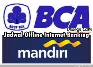 Jadwal jam offline online bank BCA Mandiri
