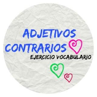 VOCABULARIO ELE. Adjetivos antónimos o contrarios