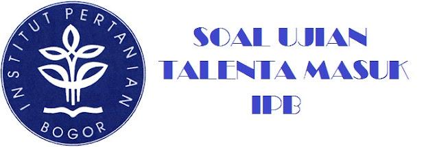 Sebelumnya ayo kita ketahui perihal UTM IPB SOAL UJIAN TULIS UTM IPB (SOAL UJIAN TALENTA MASUK IPB)