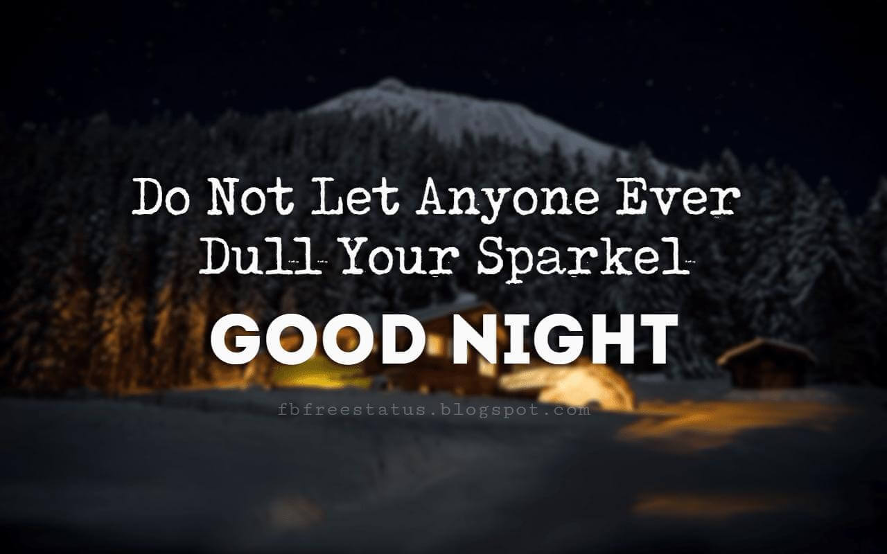 Do not let anyone ever dull your sparkle. Good night Quotes!