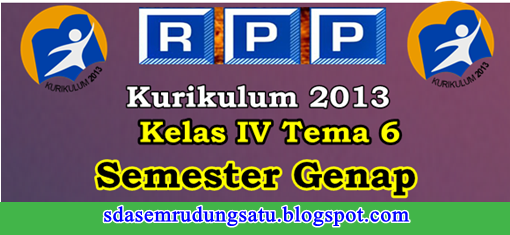 RPP Kelas 4 SD/MI Tema 6 K13 Edisi Revisi Semester 2