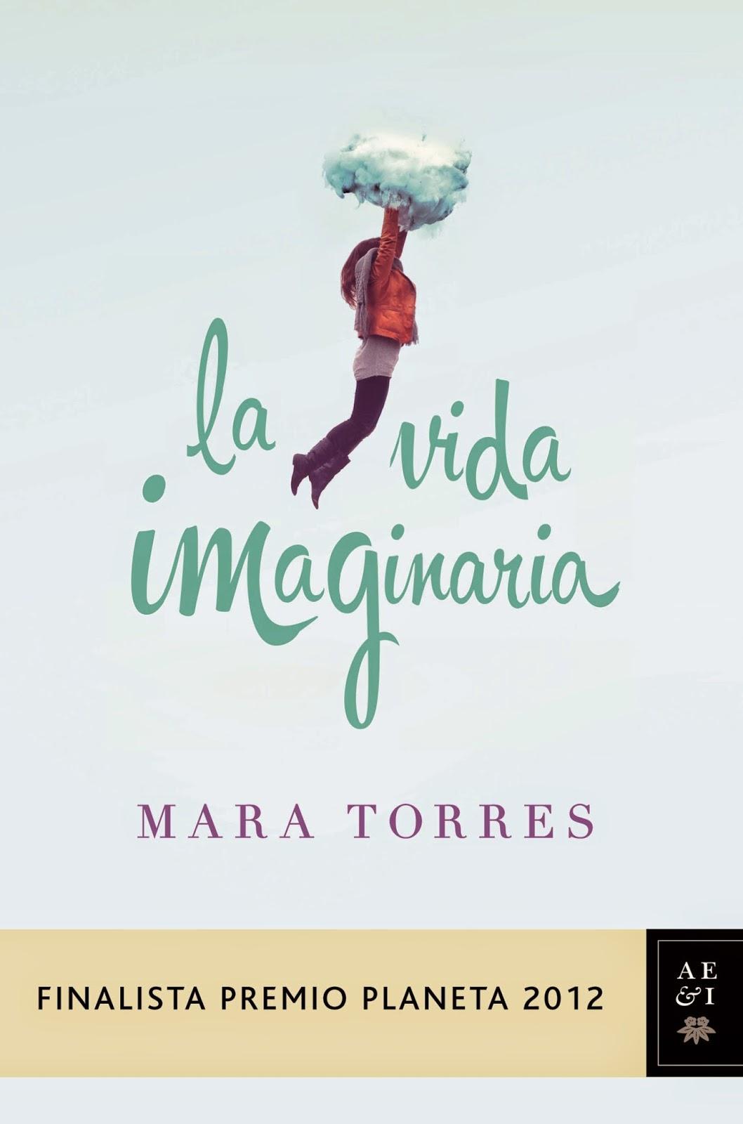 http://labibliotecadebella.blogspot.com.es/2015/03/la-vida-imaginaria-mara-torres.html