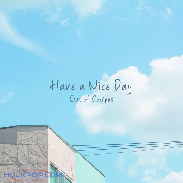 Out of Campus – Have a Nice Day – Single