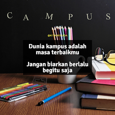 dunia kampus adalah masa terbaik kehidupanmu