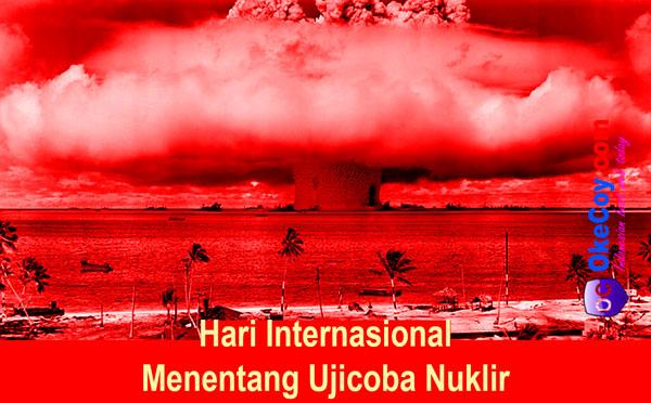 hari internasional menentang ujicoba nuklir sedunia