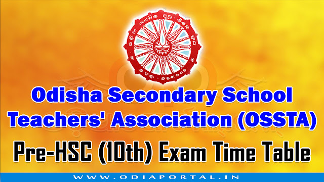 OSSTA: Odisha Govt. School Pre-HSC Exam 2019 (10th) Time Table, . download pdf Odisha Secondary School Teachers' Association (OSSTA) issued the official time table or schedule for Pre-HSC (Class-x) Examination-2019.