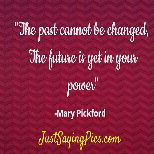 best-inspirational-thoughts-about-life-The-past--cannot-be-changed-the-future-is-yet-in-your-power