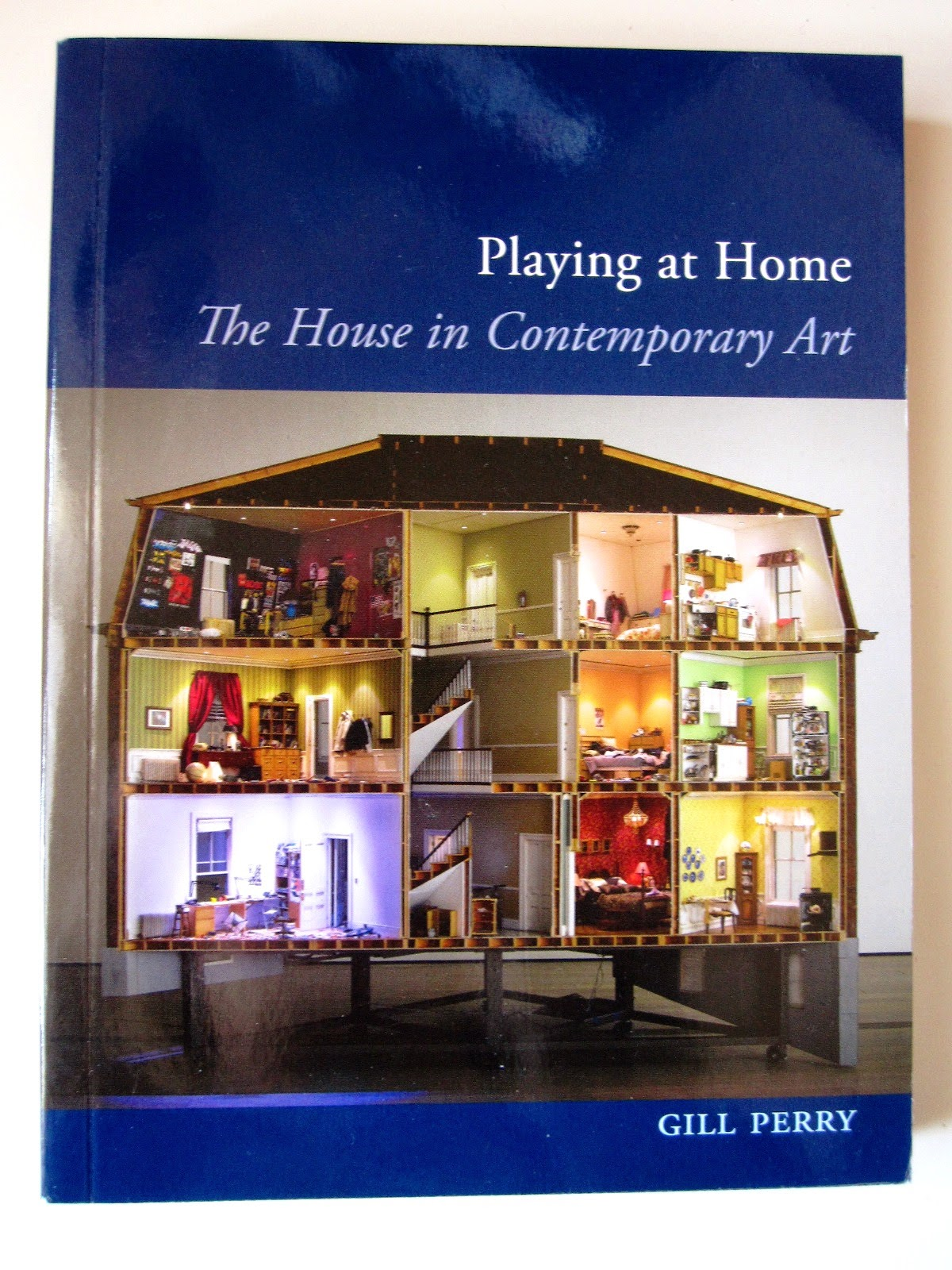Front cover of the book Playing at Home: The House on Contemporary Art by Gill Perry.