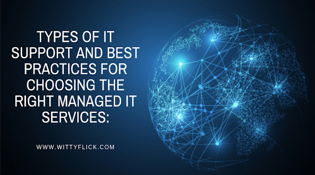 Types of IT support and best practices for choosing the right managed IT services: