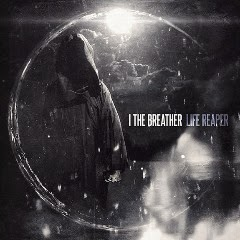 I The Breather - Life Reaper