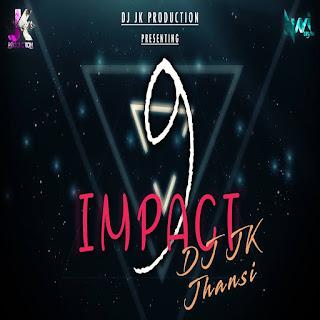 Impact Vol.09 - DJ JK Jhansi