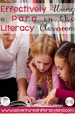 Do you have a paraprofessional in your literacy classroom for part or all of the day?  Check out this post on how to effectively use your para for your students' benefit!