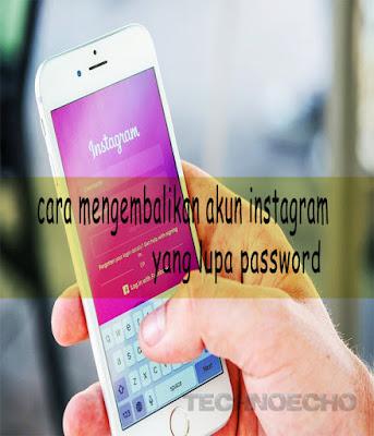 cara mengembalikan akun instagram yang lupa password