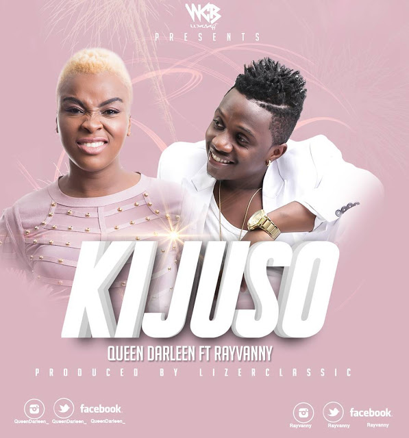 Queen Darlin Ft Rayvanny – Kijuso