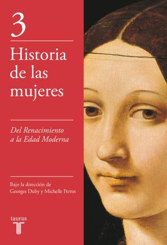 Historia de las mujeres 3. Del Renacimiento a la Edad Moderna