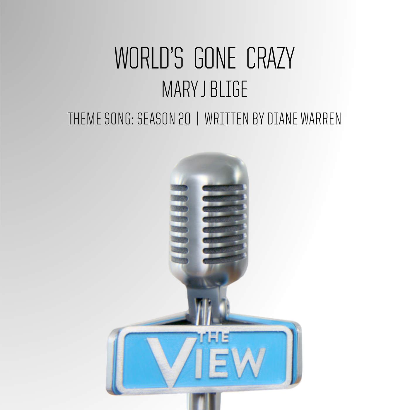 """Mary J. Blige - World's Gone Crazy (""""The View"""" Theme Song: Season 20) - Single Cover"""
