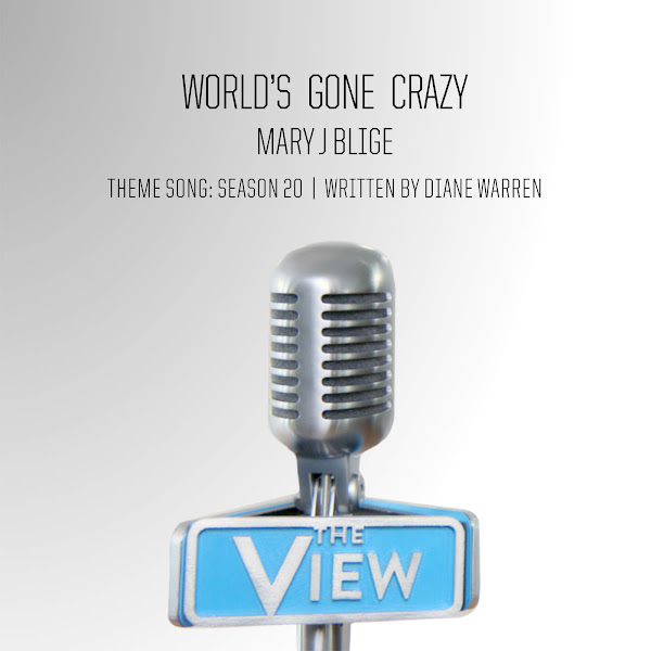 "Mary J. Blige - World's Gone Crazy (""The View"" Theme Song: Season 20) - Single Cover"