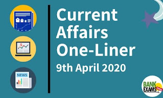Current Affairs One-Liner: 9th April 2020