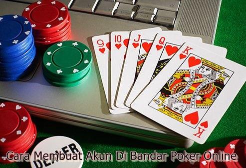 Cara Membuat Akun Di Bandar Poker Online
