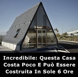 Incredibile: Questa Casa Costa Poco E Può Essere Costruita In Sole 6 Ore