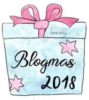 BLOGMAS 2018…ruszamy znowu
