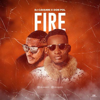Download Audio   Dj Cavan x Don Pol – Fire