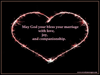 May God your bless your marriage with love, joy, and companionship.
