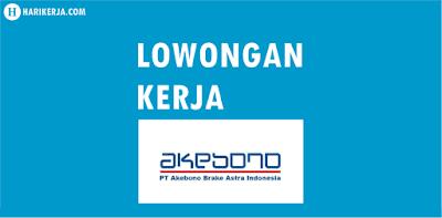 Lowongan Kerja PT Akebono Brake Astra Indonesia Terbaru Agustus 2017