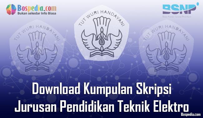 Lengkap Download Kumpulan Skripsi Untuk Jurusan Pendidikan Teknik Elektro Terbaru Bospedia