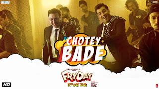 Chotey Bade Lyrics - Fryday | Govinda | Varun Sharma | Mika Singh